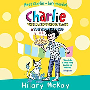 Charlie: The Big Birthday Bash & The Tooth Fairy Audiobook