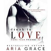 Drunk in Love: More than Friends, Book 2 | Aria Grace