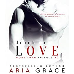 Drunk in Love: More than Friends, Book 2