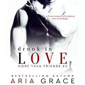 Drunk in Love: More than Friends, Book 2 Hörbuch