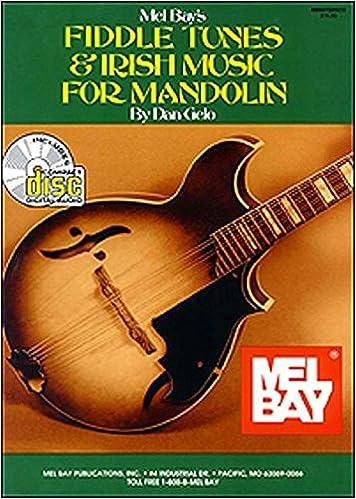 Amazon Com Mel Bay S Fiddle Tunes And Irish Music For Mandolin 9780786629411 Mel Bay Dan Gelo Books