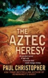 The Aztec Heresy - Best Reviews Guide