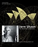J0rn Utzon: the Architect's Universe, , 8791607116