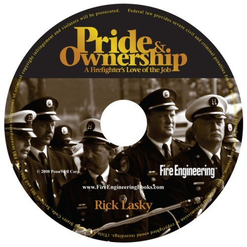 Pride & Ownership: A Firefighter's Love of the Job -- Audio Book by Rick Lasky (2008-03-27)