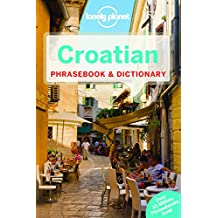 Lonely Planet Croatian Phrasebooks & Dictionary 3rd Ed.: 3rd Edition
