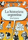 La historieta argentina. Una historia / The Argentinean Comic Strip: Una Historia/ A History (Spanish Edition)