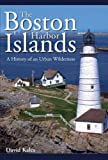 The Boston Harbor Islands, David Kales, 1596292903