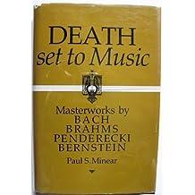 Death Set to Music: Masterworks by Bach, Brahms, Penderecki and Bernstein