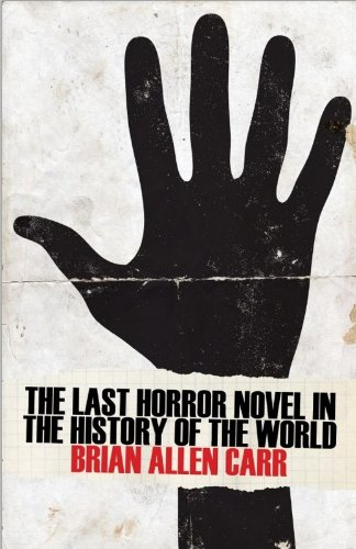 Read Online The Last Horror Novel in the History of the World ebook