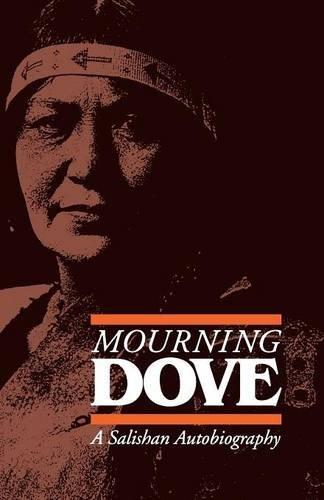 Mourning Dove: A Salishan Autobiography (American Indian Lives)