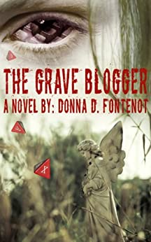 The Grave Blogger by [Fontenot, Donna]