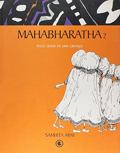 Mahabharatha. Pelos Olhos de Uma Criança - Parte 2