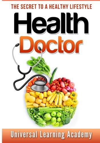 Health Doctor: The Secret to a Healthy Lifestyle (ULA) (Volume 2) pdf epub