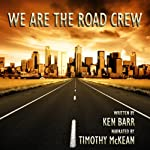 We Are the Road Crew, Vol. 1 | Ken Barr