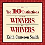 The Top 10 Distinctions Between Winners and Whiners | Keith Cameron Smith