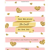 2019 Planner: She Believed She Could So She Did-Daily Weekly and Monthly Calendar, Journal Planner and Notebook, Agenda Schedule Organizer, Appointment Notebook, Academic Student Planner, Calendar Planner (January 2019 to December 2019) (Vol 2)