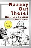 Waaaay Out There!!, Tuklo Nashoba, 189330244X