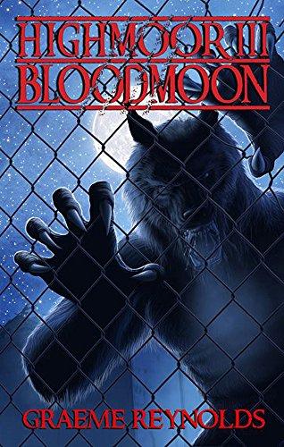High Moor 3: Blood Moon (Werewolf Horror Series)