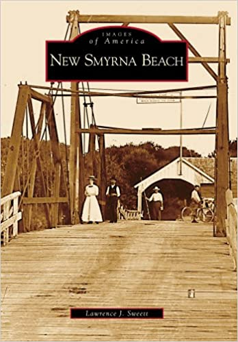 New Smyrna Beach Fl Images Of America Lawrence J Sweett