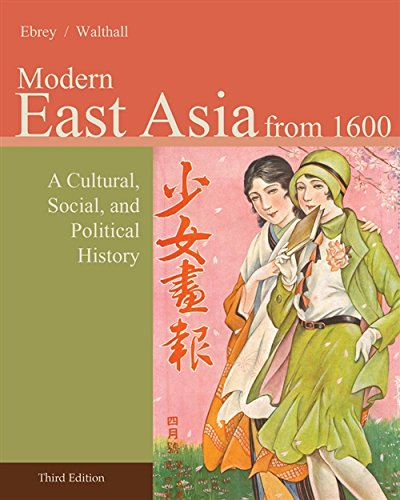 East Asia: A Cultural, Social, and Political History, Volume II: From 1600