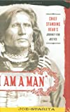 """I Am a Man"": Chief Standing Bear's Journey for Justice, Joe Starita, 0312533047"