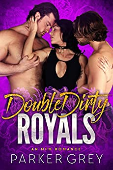 Double Dirty Royals Menage Romance ebook product image