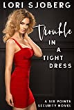 Free eBook - Trouble In A Tight Dress