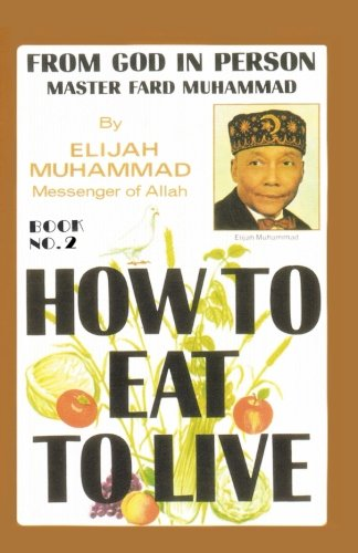 (How To Eat To Live, Book 2)