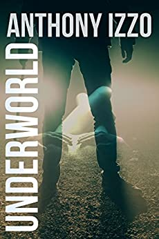Underworld (A Cody Garrett Short Story) by [Izzo, Anthony]