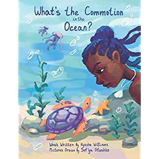 What's the Commotion in the Ocean?: A Rhyming Story about Saving Our Oceans