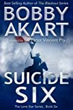 : Suicide Six: Post Apocalyptic EMP Survival Fiction (The Lone Star Series) (Volume 6)