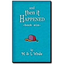 And Then It Happened - Book 6