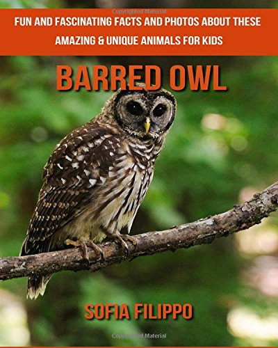 Barred Owl: Fun and Fascinating Facts and Photos about These Amazing & Unique Animals for Kids ebook