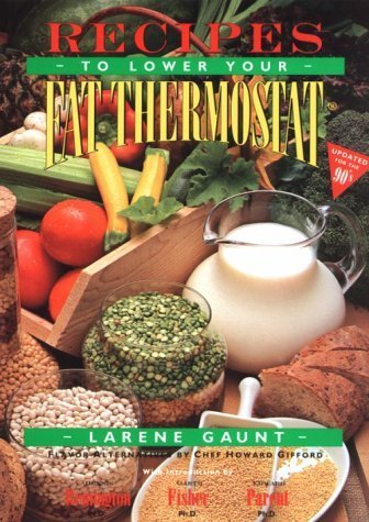r Fat Thermostat: The Official Companion to How to Lower Your Fat Thermostat and the New Neuropsychology of Weight Control by Larene Gaunt (1992-03-03) ()