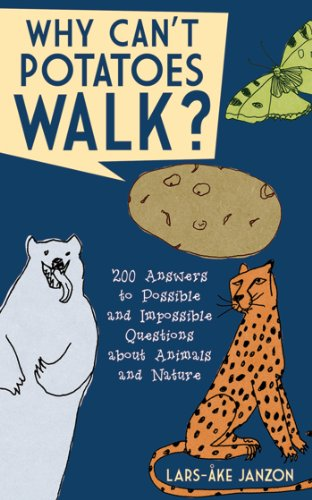 Sonar Tail - Why Can't Potatoes Walk?: 200 Answers to Possible and Impossible Questions about Animals and Nature