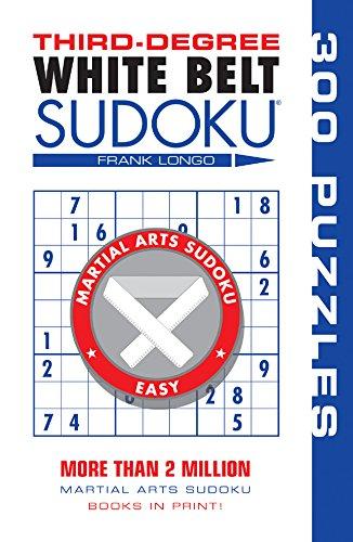 Third-Degree White Belt Sudoku® (Martial Arts Puzzles Series) ()
