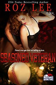 Seasoned Veteran (Mustangs Baseball Book 7) by [Lee, Roz]
