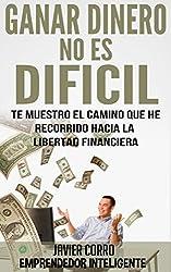 GANAR DINERO ES FÁCIL : Si Sabes Como (Spanish Edition)