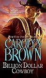 Billion Dollar Cowboy by Carolyn Brown front cover