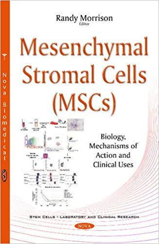 Mesenchymal Stromal Cells (MSCs): Biology, Mechanisms of Action and
