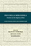 Pico-della-Mirandola-Oration-on-the-Dignity-of-Man-A-New-Translation-and-Commentary