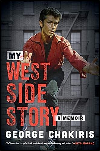 My West Side Story A Memoir Chakiris George Harrison Lindsay 9781493055470 Books