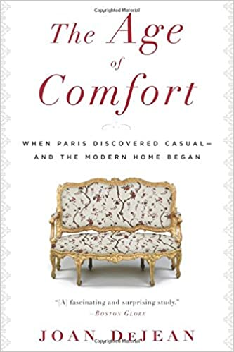 The Age of Comfort: When Paris Discovered Casual--and the ...