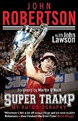 John Robertson: Super Tramp: My Autobiography