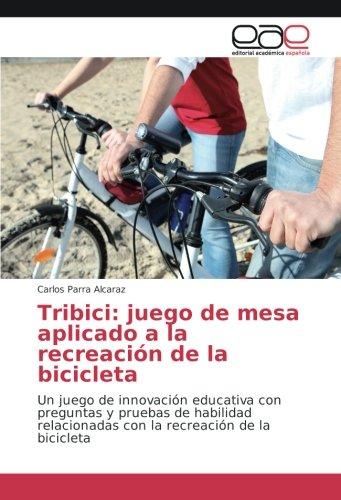 Tribici: juego de mesa aplicado a la recreación de la bicicleta ...