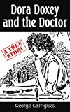 img - for Dora Doxey and the Doctor: Marriages, Morphine, and Murder (Read All About It!) book / textbook / text book