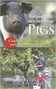 Keeping Your Own Free-Range Pigs: Jen Owens: 9781864471175