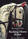 img - for The Rocking-Horse Maker: Nine Easy-To-Follow Projects by Anthony Dew (1994-05-03) book / textbook / text book