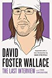 David Foster Wallace: The Last Interview Expanded