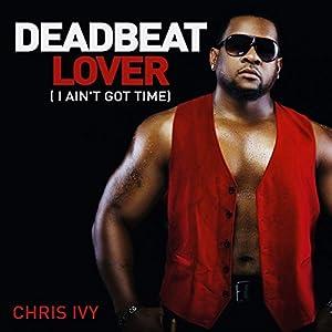 Deadbeat Lover (I Ain't Got Time)